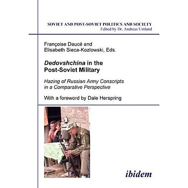 Dedovshchina in the Post-Soviet Military: Hazing of Russian Army Conscripts in a Comparative Perspect, Used Book (9783898216166)