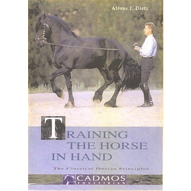 Training the Horse in Hand: The Classical Iberian Principles, Used Book (9783861279112)