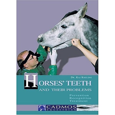 Horses' Teeth and Their Problems: Prevention, Recognition, Treatment (Cadmos Horse Guides), New Book (9783861279068)