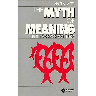 The Myth of Meaning in the Work of C. G. Jung (9783856305000)