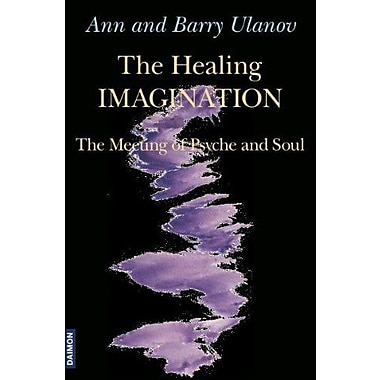 The Healing Imagination: The Meeting of Psyche and Soul, New Book (9783856307219)