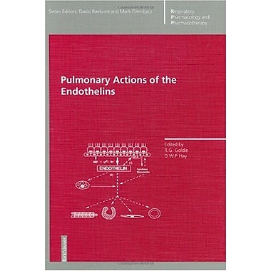 Pulmonary Actions of the Endothelins (Respiratory Pharmacology and Pharmacotherapy), New Book (9783764358594)