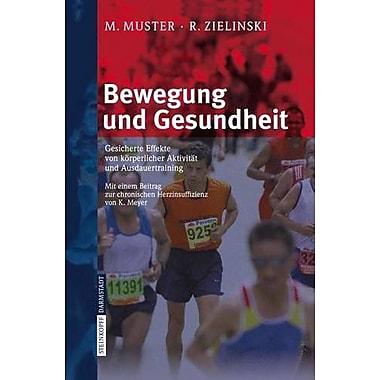 Bewegung und Gesundheit: Gesicherte Effekte von kOrperlicher Aktivitat und Ausdauertraining(German Edition) (9783798515574)