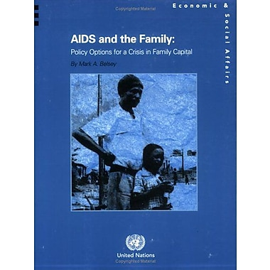 AIDS and the Family: Policy Options for a Crisis in Family Capital, New Book (9789211302479)