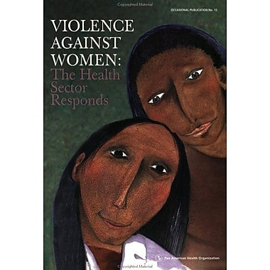Violence against Women: The Health Sector Responds (Occasional Publication No. 12), Used Book (9789275122921)