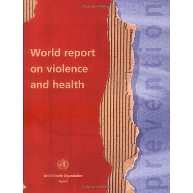 World Report on Violence and Health (9789241545617)
