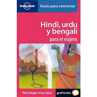 Lonely Planet Hindu, Urdu y Bengali Para El Viajeros (Lonely Planet Spanish Guides) (Spanish Edition), New Book (9788408064695)