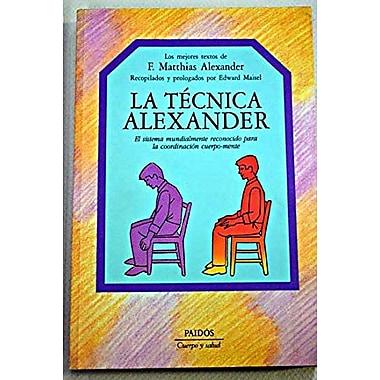La tecnica Alexander / Alexander Technique (Spanish Edition), Used Book (9788449301377)