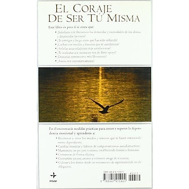 El Coraje De Ser Tu Misma / The Courage to be Yourself: Una Guia para Superar tu Dependencia Emocional, New Book (9788441415904)