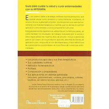 Apiterapia/ Bees Products in Medicine: La Fuerza Curativa De La Miel/ the Healing Power of Honey(Span (9788489897632)