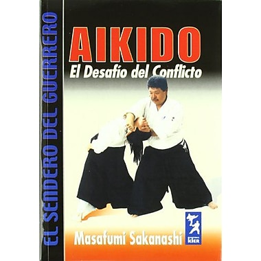 Aikido: El desafio del conflicto/ Conflict's Challenge(El Sendero Del Guerrero / the Path of the Warr, Used Book (9789501755084)