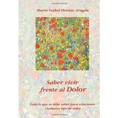 Saber Vivir Frente al Dolor (Spanish Edition), New Book (9788460791782)