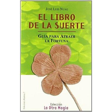 El Libro de la Suerte (La Otra Magia / the Other Magic) (Spanish Edition), Used Book (9788488885838)