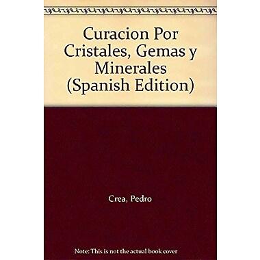 Curacion Por Cristales, Gemas y Minerales (Spanish Edition) (9789507540196)
