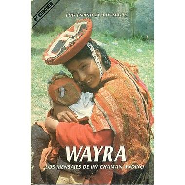 Wayra - Los Mensajes de Un Chaman Andino (Spanish Edition), New Book (9789507392023)