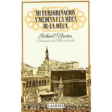 Mi Peregrinacion a Medina y La Meca III - La Meca (Spanish Edition), Used Book (9788475840314)