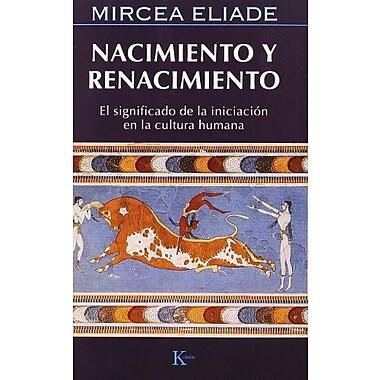 Nacimiento Y Renacimiento: El significado de la iniciacion en la cultura humana (Spanish Edition), New Book (9788472454859)