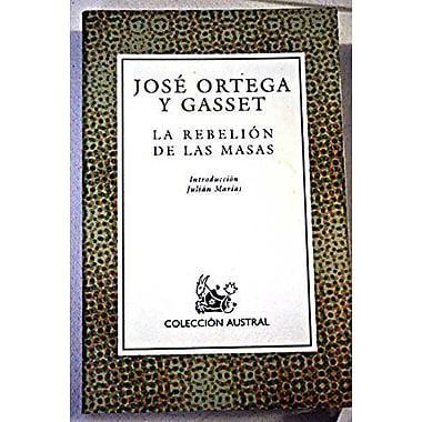 La Rebelion de Las Masas (Spanish Edition) (9788423973361)