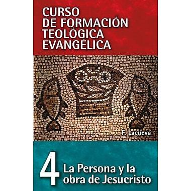 CFT 04 - La persona y la obra de Jesucristo (Curso de Formacion Teologica Evangelica) (Spanish Edition), New Book(9788472284715)