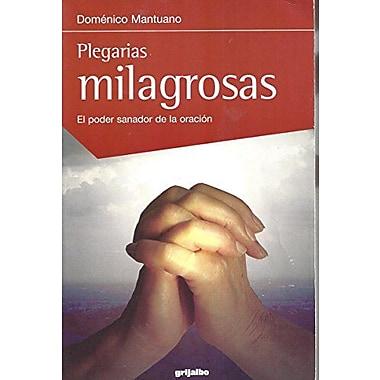 Plegarias Milagrosas: El Poder Sanador de La Oracion (Spanish Edition), Used Book (9789502802985)