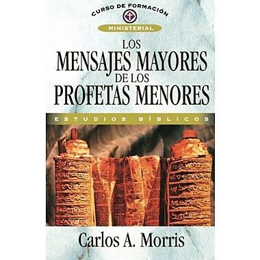 Los mensajes mayores de los profetas menores (Spanish Edition) (9788476450864)