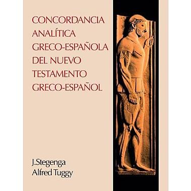 Concordancia analítica greco-espanola del Nuevo Testamento (Spanish Edition) (9788472289918)