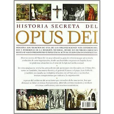 Historia secreta del Opus Dei/ The Secret History of Opus Dei: Descifra los secretos de una de las or (9788466217781)