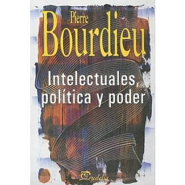 Intelectuales, Politica y Poder (Spanish Edition), Used Book (9789502310435)