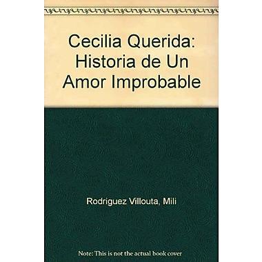 Cecilia Querida: Historia de Un Amor Improbable (Spanish Edition), New Book (9789504907893)