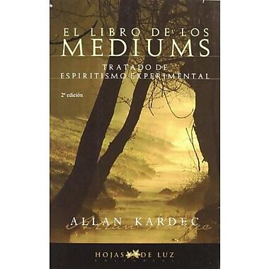 El Libro De Los Mediums/ The Book of Mediums (Spanish Edition), New Book (9788496595163)