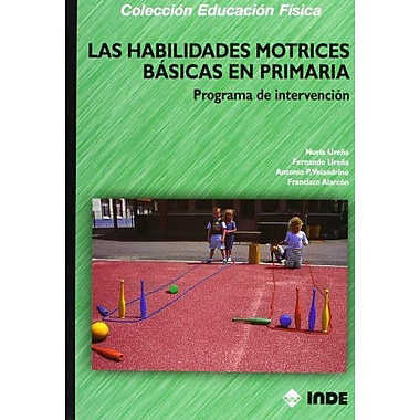 Las Habilidades Motrices BAsicas en Primaria (Spanish Edition), New Book (9788497290883)