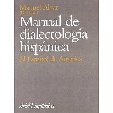 Manual de Dialectologia Hispanica: El Espanol de America (Ariel Linguistica) (Spanish Edition) (9788434482180)