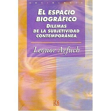 El espacio biogrAfico. Dilemas de la subjetividad contemporAnea (Sociologia) (Spanish Edition), Used Book (9789505575046)