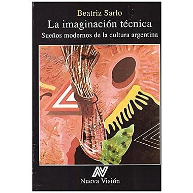 La Imaginacion Tecnica (Spanish Edition), New Book (9789506022600)