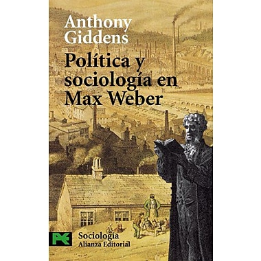 Politica y sociologia en Max Weber / Politics and Sociology in the Thought of Max Weber(Ciencias Soci, Used Book (9788420677620)