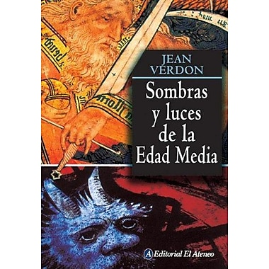 Sombras Y Luces De La Edad Media/ Shadows And Lights of the Middle Age (Spanish Edition), Used Book (9789500263948)