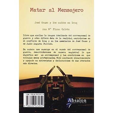 Matar al Mensajero - Los Caidos en la Guerra de Irak (Spanish Edition), New Book (9788493474959)