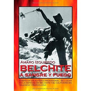 Belchite a Sangre y Fuego (Spanish Edition) (9788470021442)