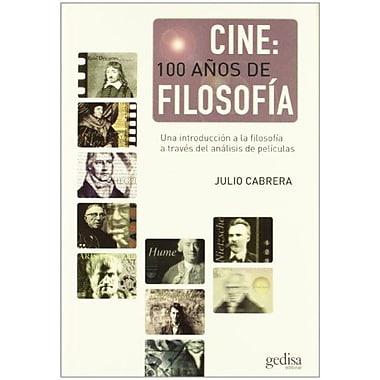 Cine: 100 a±os de filosofia/ Film: 100 years of philosophy: Una Introduccion a La Filosofia a , Used Book (9788474327106)
