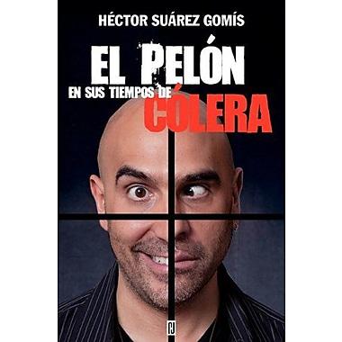 El pelon en sus tiempos de colera (Spanish Edition), New Book (9786074294873)
