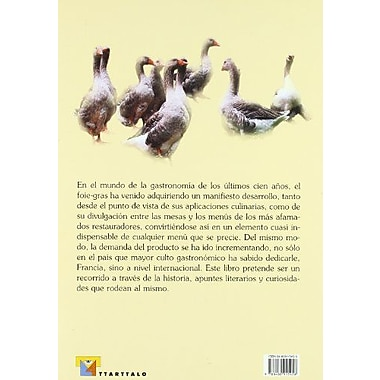 El Foie-Gras/ The Fat Liver: Sus Origenes Y Realidades/ It's Origins and Realities(Cocina/ Cooking)(S, Used Book (9788480915458)