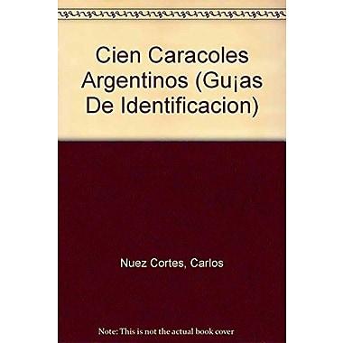 Cien caracoles (Guías De Identificacion) (Spanish Edition) (9789502407531)