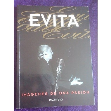 Evita - Imagenes de Una Pasion (Spanish Edition), New Book (9789507427916)