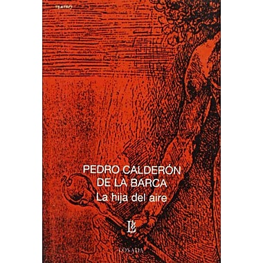 La hija del aire (Biblioteca Clasica Y Contemporanea) (Spanish Edition), Used Book (9789500306126)