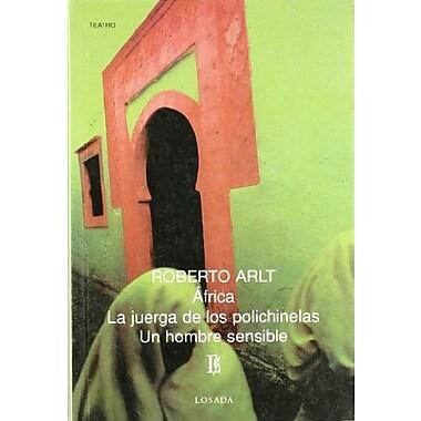 Africa, La Juerga De Las Polichinelas, Un Hombre Sensible(Biblioteca Clasica Y Contemporanea)(Spanish, Used Book (9789500306027)