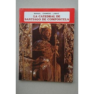 La Catedral de Santiago de Compostela (Coleccion iberica) (Spanish Edition), New Book (9788424147686)