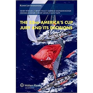 Arbitration in the Americas Cup: The 32nd Americas Cup Jury and Its Decisions (9789041127556)