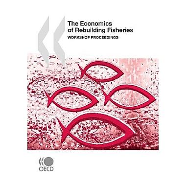 The Economics of Rebuilding Fisheries: Workshop Proceedings (9789264075412)