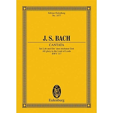 CANTATA ALL GLORY TO THE LORD OF LORDS STUDY SCORE BWV117 (Edition Eulenburg), New Book (9783795761998)