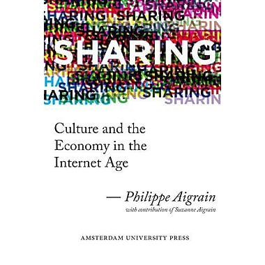 Sharing: Culture and the Economy in the Internet Age, New Book (9789089643858)